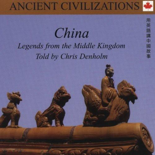 Chris Denholm - China: Legends from the Middle Kingdom