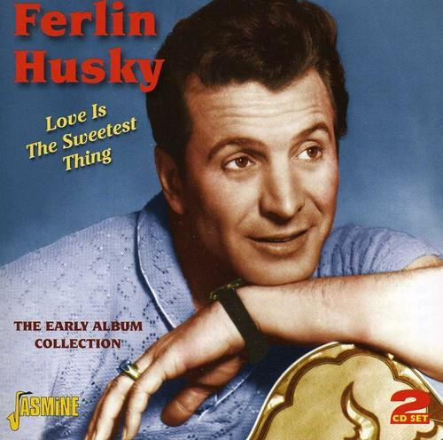 Ferlin Husky - Love Is the Sweetest Thing: Early Album Collection