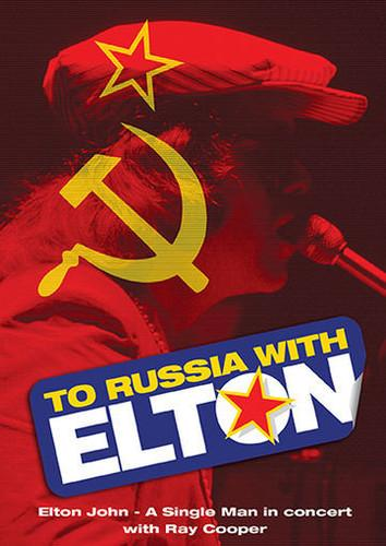 To Russia...With Elton