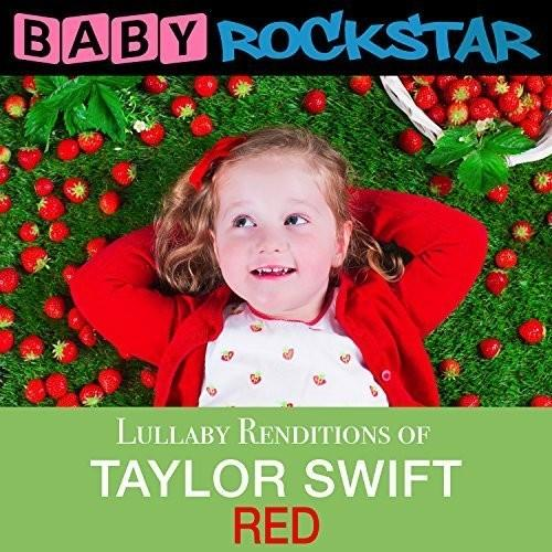 Baby Rockstar - Taylor Swift Red: Lullaby Renditions