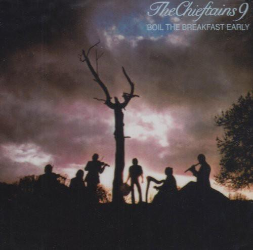 The Chieftains - Chieftains 9: Boil the Breakfast Early