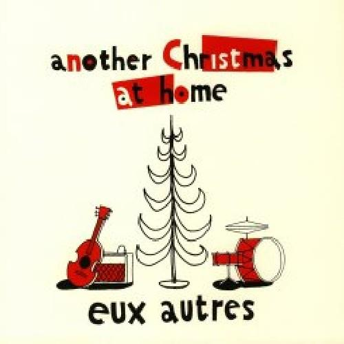 Eux Autres - Another Christmas at Home