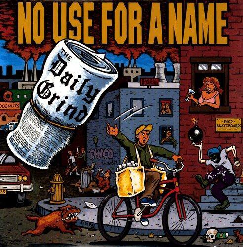 No Use for a Name - No Use for a Name : Daily Grind