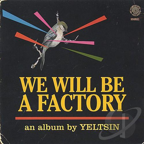 Yeltsin - We Will Be a Factory
